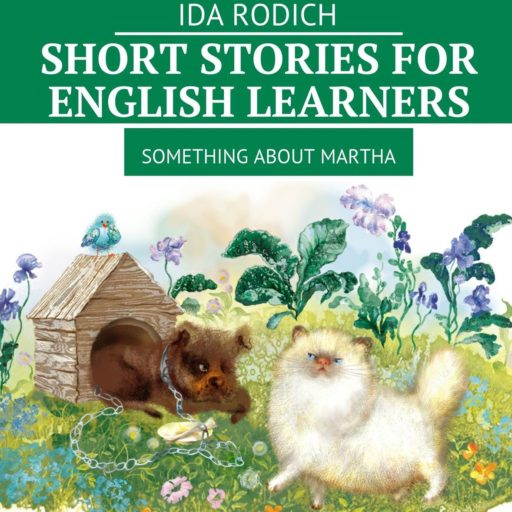 Short stories for English stories. Something about Martha